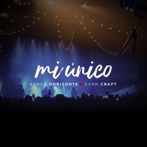 Evan Craft Feat. Banda Horizonte - Mi Único (Single) [2017]