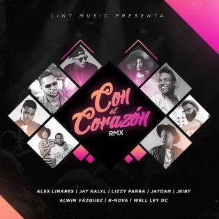 Alex Linares - Con el Corazon (Feat. Jay Kalyl, Alwin Vazquez, Lizzy Parra, Jaydan, Jeiby, R-Nova, Well Ley Dc) (Single) 2019 (Exclusivo WC)