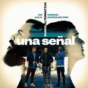Banda Alternativa - Una Señal (Feat.Jay Kalyl , Gabriel Rodriguez EMC) (Single) 2019 (Exclusivo WC)